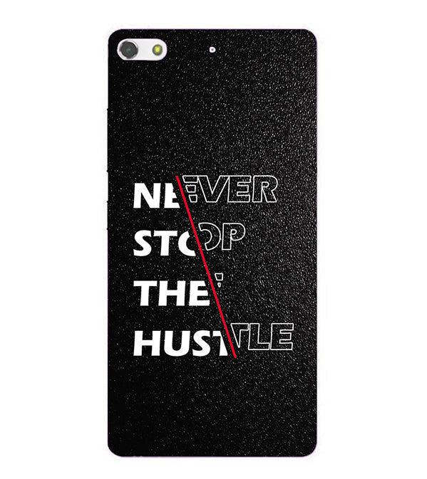 Never Stop Hustle Back Cover for Gionee Elife S7