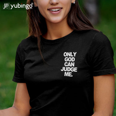 Only God Can Judge Me T-Shirt-White