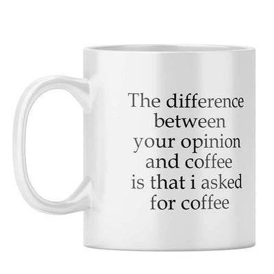 Opinion And Coffee Coffee Mug