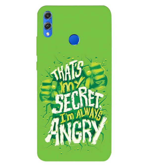 Secret I Am Always Angry Back Cover for Huawei Honor 8X