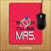 Soon to be Mrs. Mouse Pad-Image2