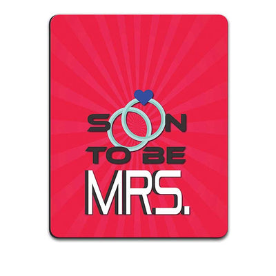 Soon to be Mrs. Mouse Pad
