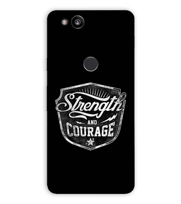low priced 14951 e55bb Strength and Courage Back Cover for Google Pixel 2 XL (6 Inch Screen)