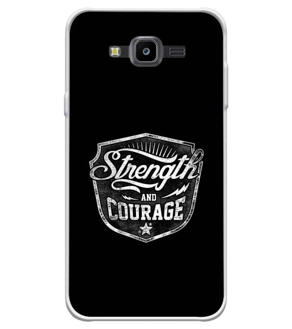 Strength and Courage Soft Silicone Back Cover for Samsung Galaxy J7 Nxt