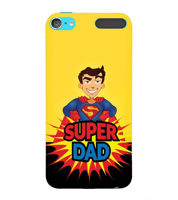 Super Dad Back Cover for Apple iPod Touch 6