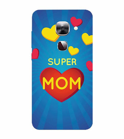 Super Mom with Big Heart Back Cover for LeEco Le 2s