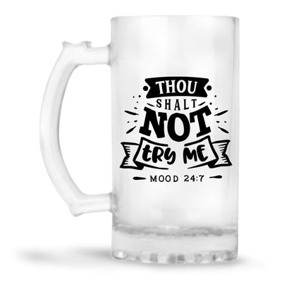 Thou Shalt Not Try Me  Beer Mug