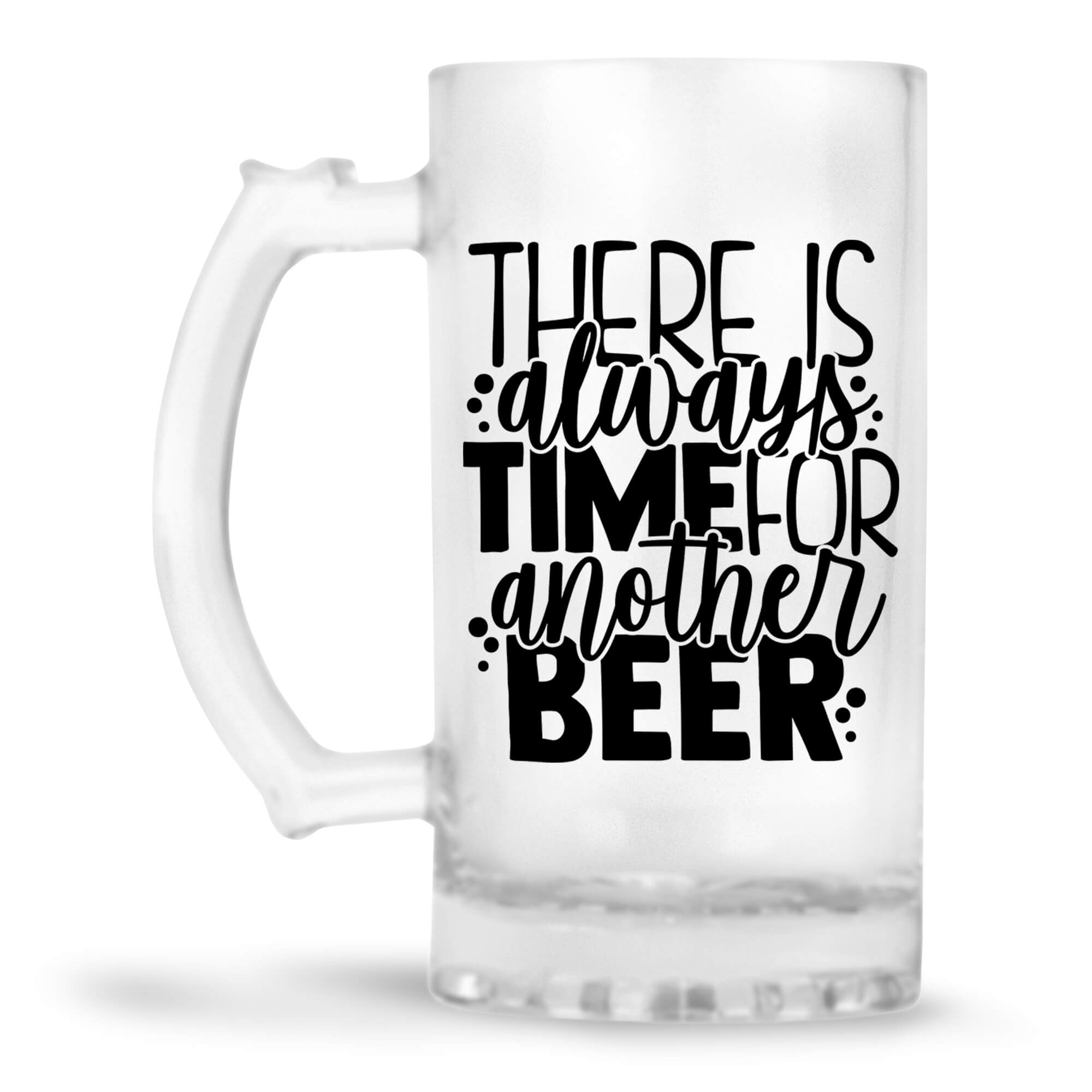 Time for Another Beer Beer Mug