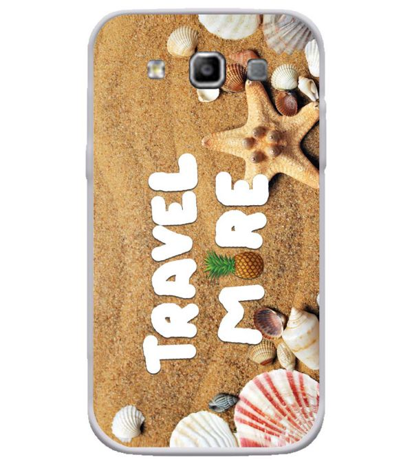 Travel More Soft Silicone Back Cover for Samsung Galaxy Grand Quattro 8552