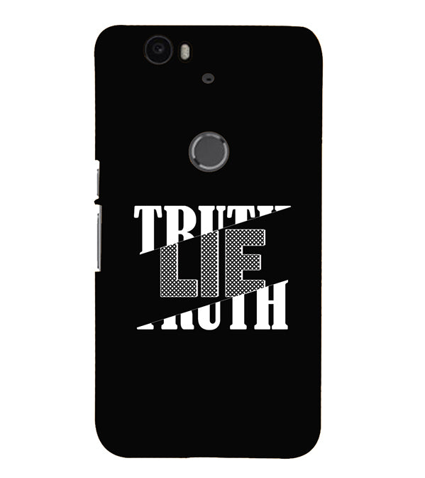 Truth and Lie Back Cover for Google Nexus 6P