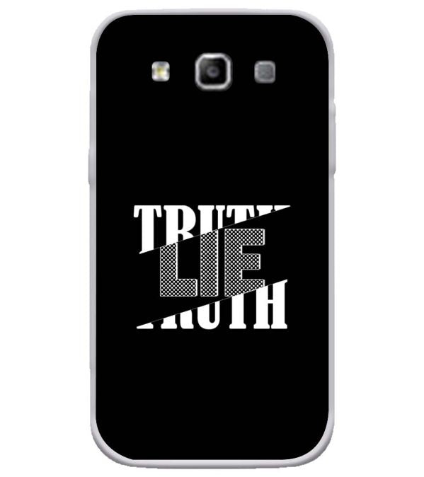 Truth and Lie Soft Silicone Back Cover for Samsung Galaxy Grand Quattro 8552