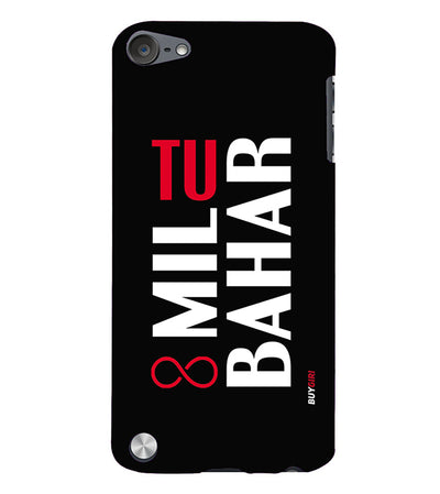 Tu Mil Bahar Back Cover for Apple iPod Touch 5