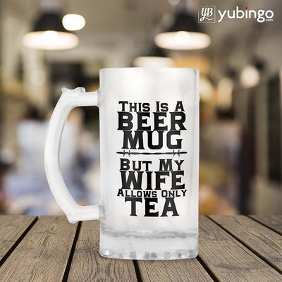 Wife Allows Only Tea Beer Mug-Image2