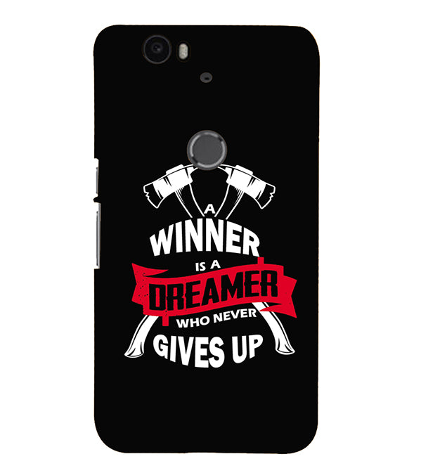 Winner is Dreamer Back Cover for Google Nexus 6P