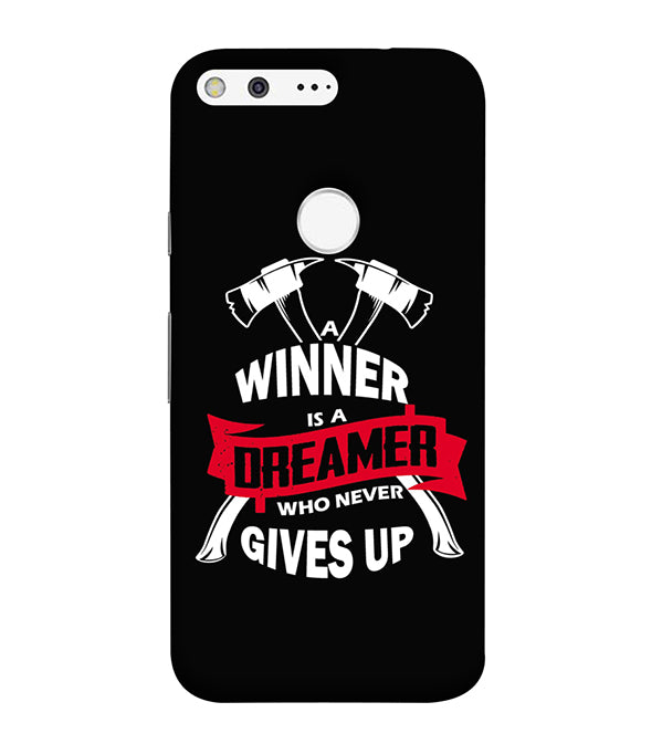 Winner is Dreamer Back Cover for Google Pixel