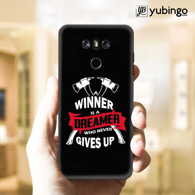 Winner is Dreamer Back Cover for LG G6