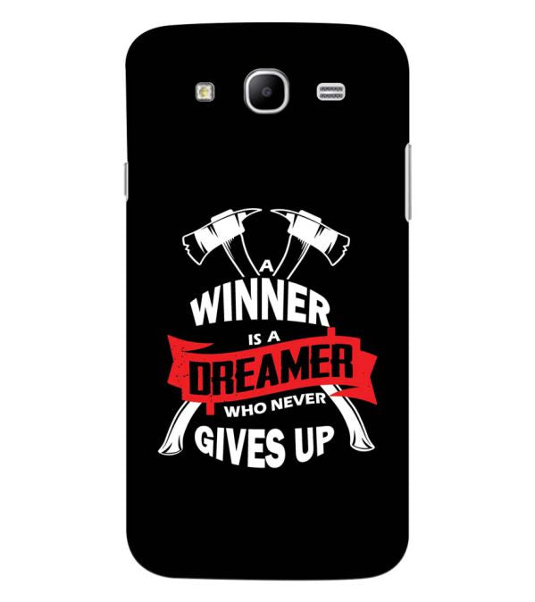 Winner is Dreamer Back Cover for Samsung Galaxy Mega 5.8 I9150