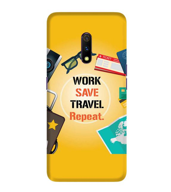 Work. Save. Travel. Repeat Back Cover for Realme X