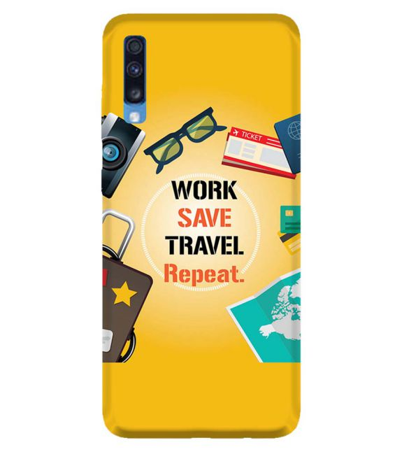 Work. Save. Travel. Repeat Back Cover for Samsung Galaxy A70