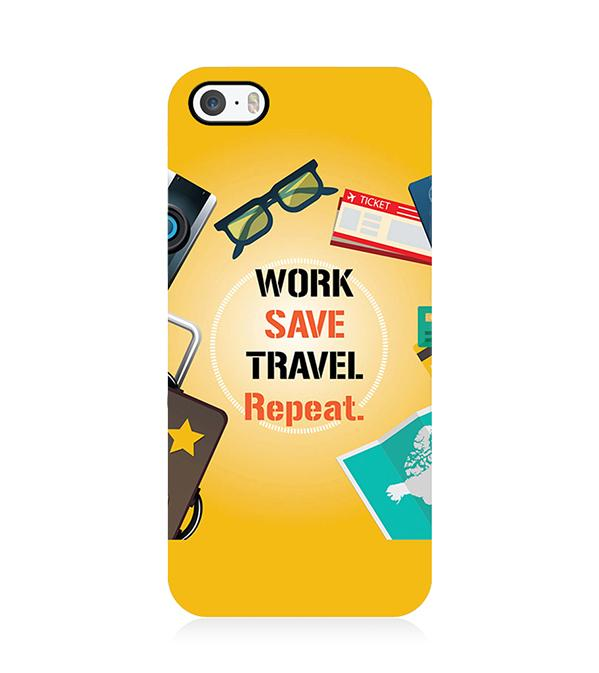 Work. Save. Travel. Repeat Back Cover for Apple iPhone 5 and iPhone 5S and iPhone SE