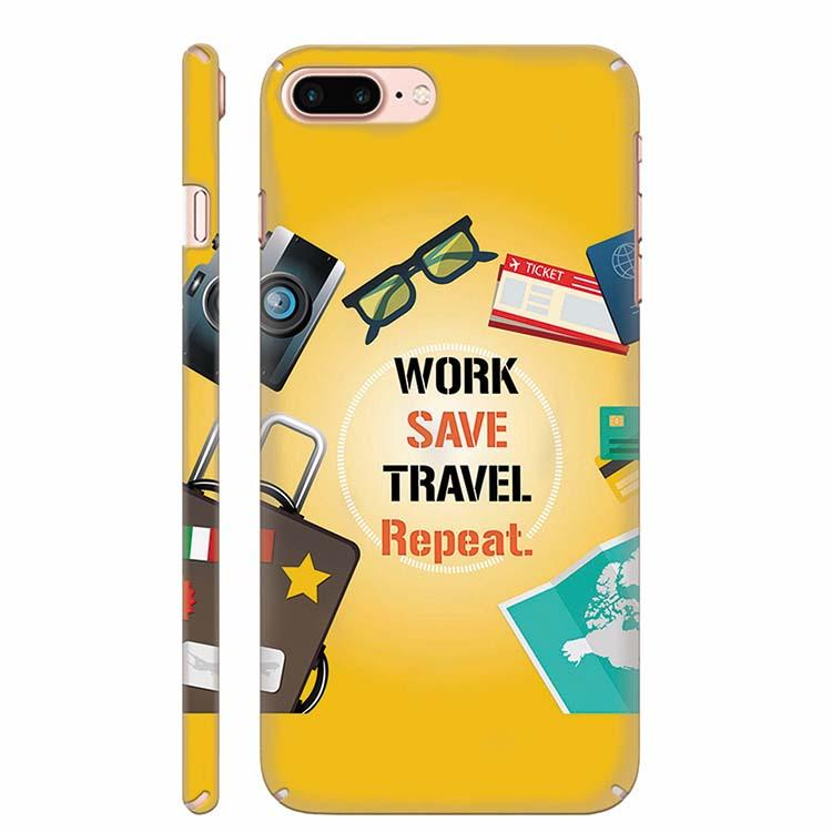 Work. Save. Travel. Repeat Back Cover for Apple iPhone 7 Plus