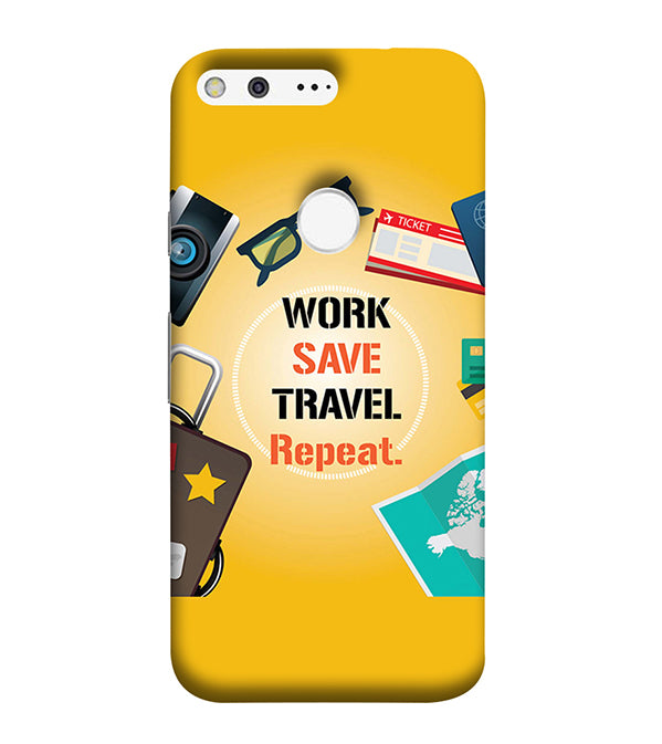 Work. Save. Travel. Repeat Back Cover for Google Pixel