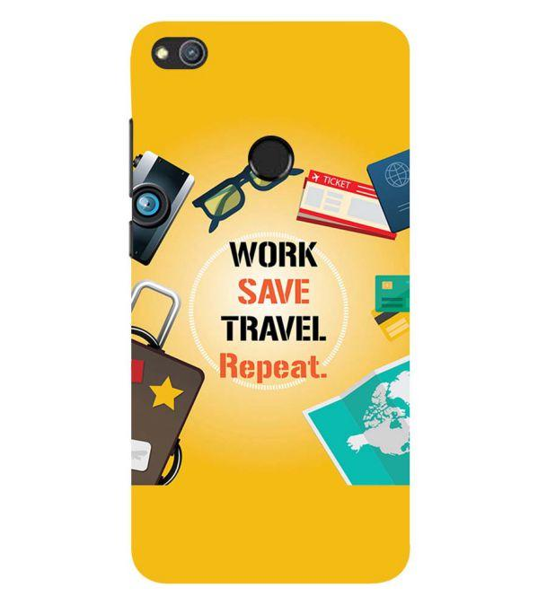 Work. Save. Travel. Repeat Back Cover for Huawei Honor 8 Lite