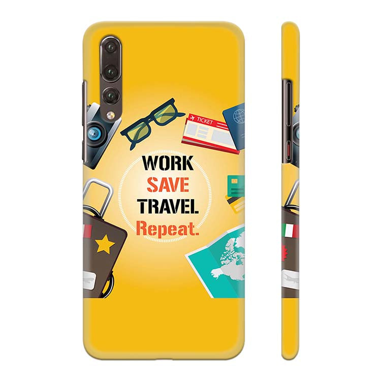 Work. Save. Travel. Repeat Back Cover for Huawei P20 Pro