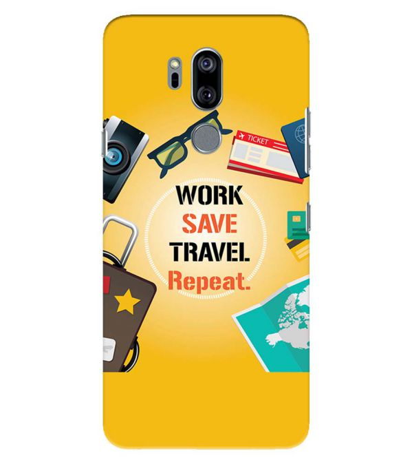 Work. Save. Travel. Repeat Back Cover for LG G7