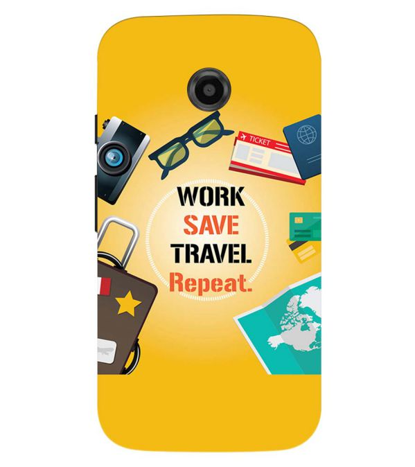 Work. Save. Travel. Repeat Back Cover for Motorola Moto E