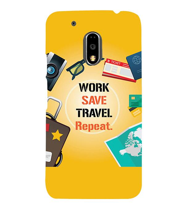 Work. Save. Travel. Repeat Back Cover for Motorola Moto G4 and Moto G4 Plus