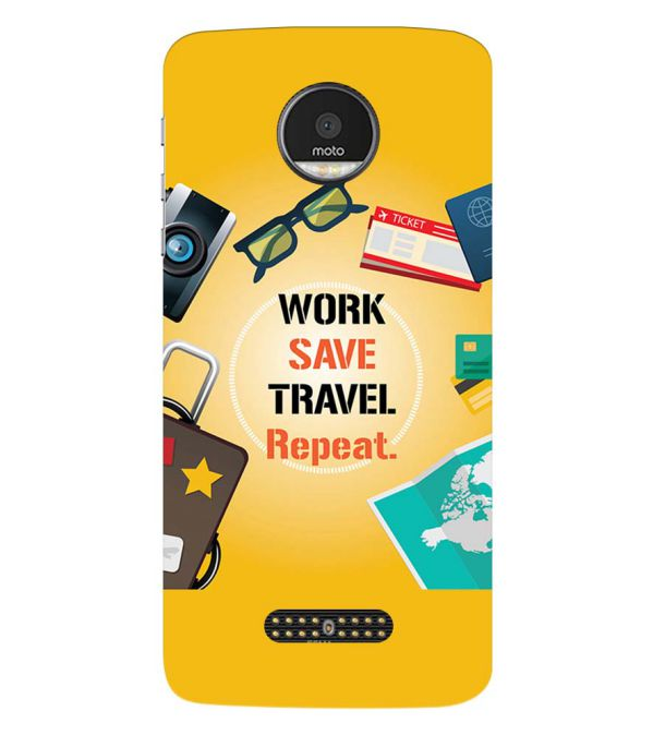 Work. Save. Travel. Repeat Back Cover for Motorola Moto Z
