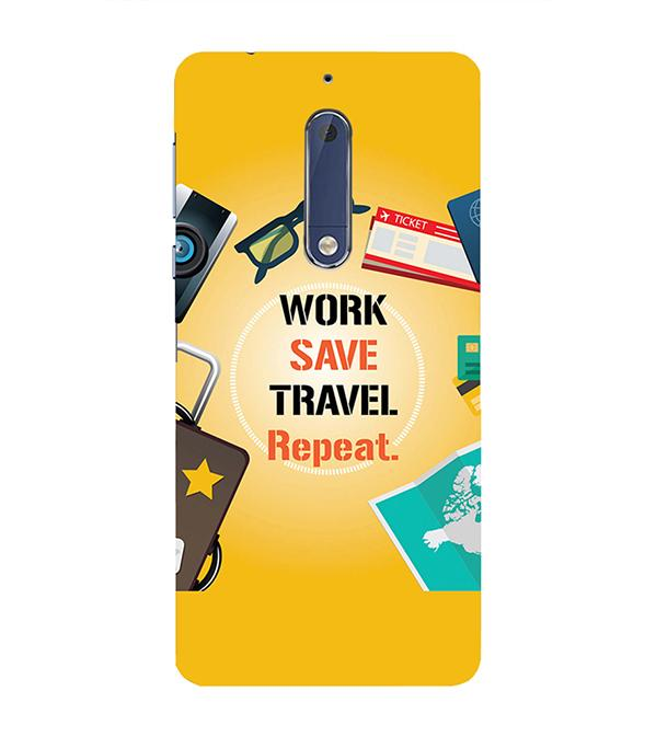 Work. Save. Travel. Repeat Back Cover for Nokia 5