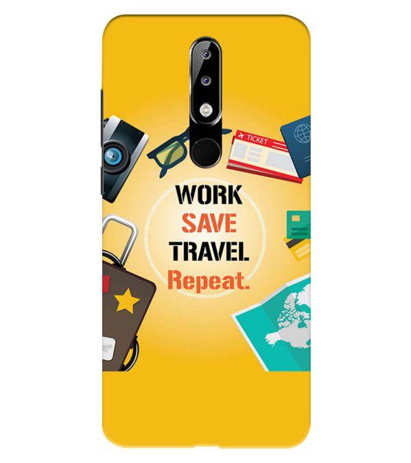 Work. Save. Travel. Repeat Back Cover for Nokia 5.1 Plus (Nokia X5)