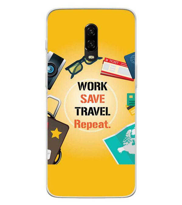Work. Save. Travel. Repeat Back Cover for OnePlus 6T