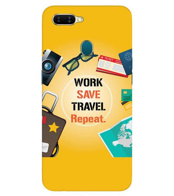 Work. Save. Travel. Repeat Back Cover for Oppo A7