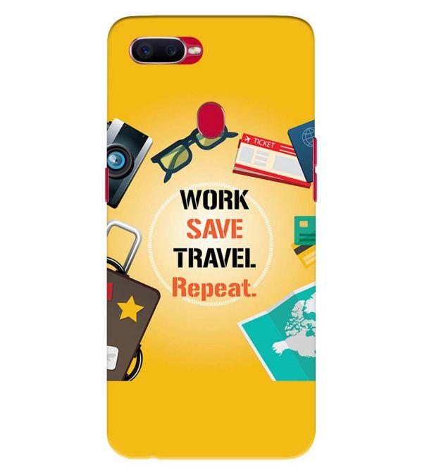 Work. Save. Travel. Repeat Back Cover for Oppo F9 Pro