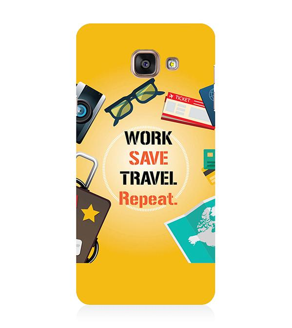 Work. Save. Travel. Repeat Back Cover for Samsung Galaxy A5 (6) 2016