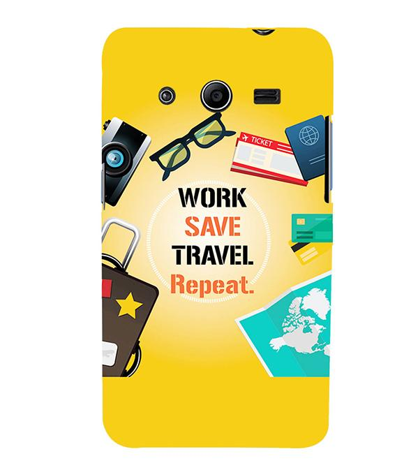 Work. Save. Travel. Repeat Back Cover for Samsung Galaxy Core 2 G355H
