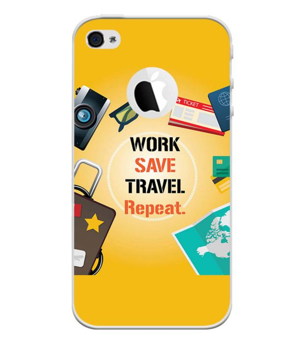 Work. Save. Travel. Repeat Back Cover for Apple iPhone 4 and iPhone 4S (Logo Cut)-Image3