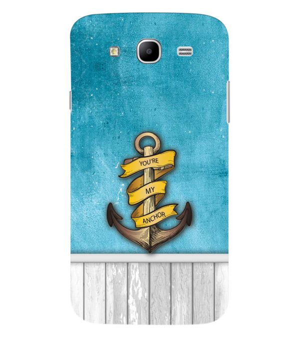 You Are My Anchor Back Cover for Samsung Galaxy Mega 5.8 I9150