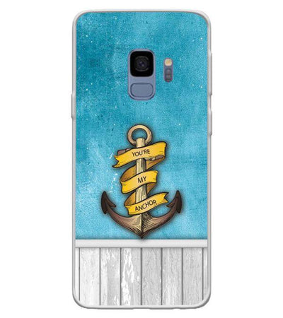 You Are My Anchor Back Cover for Samsung Galaxy S9