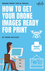 how-to-get-drone-images-ready-for-print