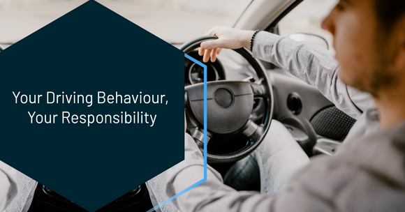 Your Driving Behaviour, Your Responsibility