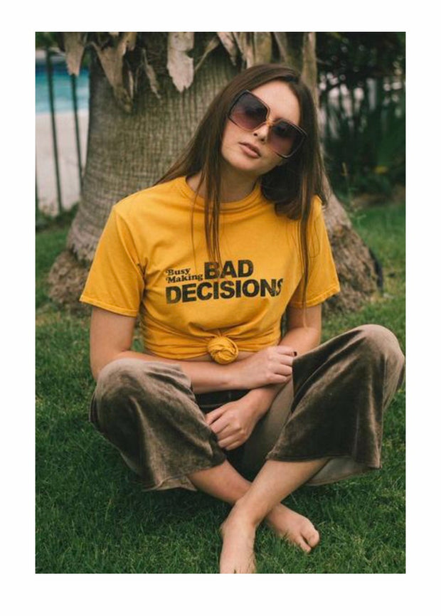 Busy Making Bad Decisions Tee - Open Your heart boutique