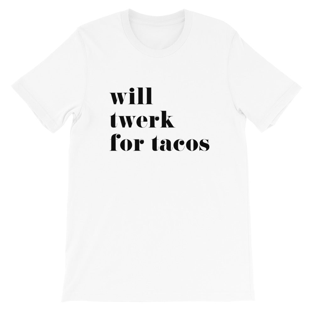 Will Twerk for Tacos (bold)