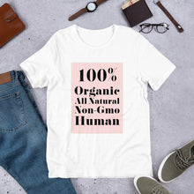 Load image into Gallery viewer, 100% Organic, All Natural, Non-GMO Human T-Shirt