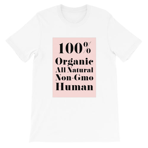 100% Organic, All Natural, Non-GMO Human T-Shirt