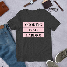 Load image into Gallery viewer, Cooking is my Cardio Tee
