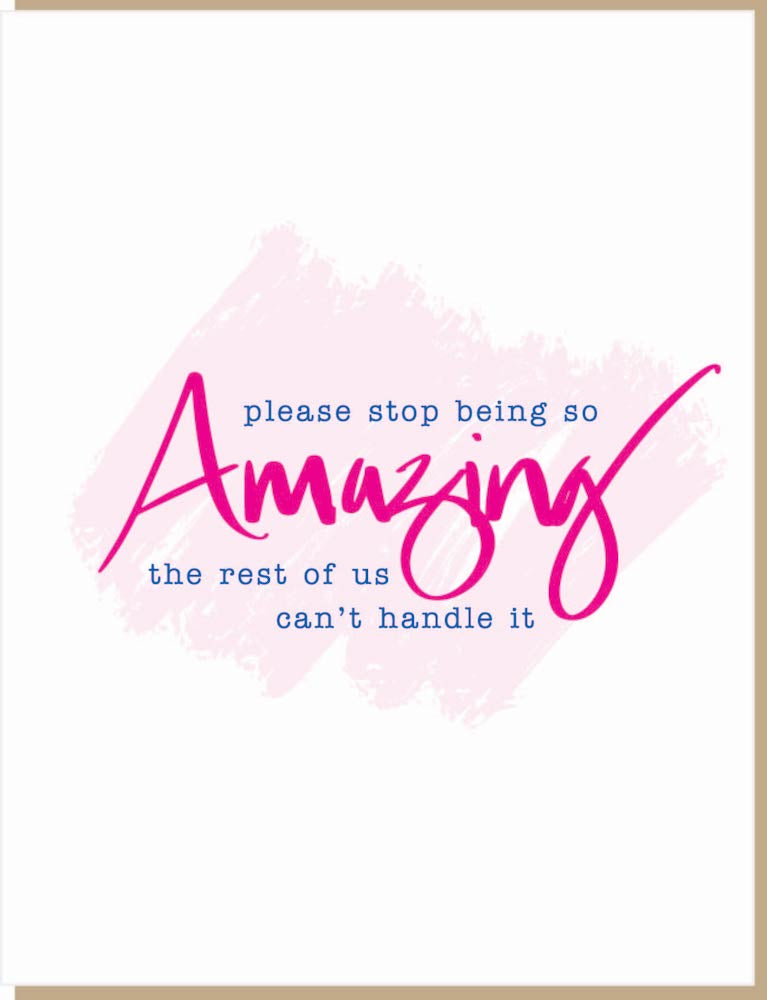 Stop Being So Amazing...
